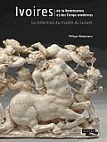 Ivoires: de La Renaissance Et Des...