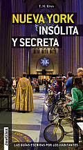Nueva York Insolita y Secreta: Local Guides by Local People (Secret)