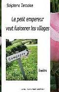 Le Petit Empereur Veut Fusionner Les Villages