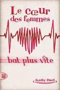 Le Coeur Des Femmes Bat Plus Vite