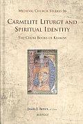 Carmelite Liturgy and Spiritual Identity: The Choir Books of Krakow