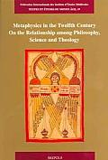 Metaphysics in the Twelfth Century on the Relationship Among Philosophy, Science and Theology