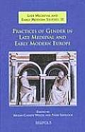 Practices of Gender in Late Medieval and Early Modern Europe