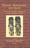 Cursor 05 Franks, Northmen, and Slavs, Garipzanov: Identities and State Formation in Early Medieval Europe