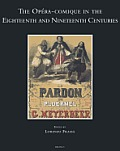 The Opera-Comique in the Eighteenth and Nineteenth Centuries