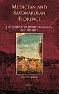 Es 05 Medicean and Savonarolan Florence, Brown: The Interplay of Politics, Humanism, and Religion
