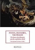 Stsa 16 Pestes, Incendies, Naufrages. Ecritures Du Desastre, F. L Avocat: Ecritures Du Desastre Au Dix-Septieme Siecle