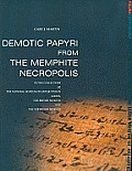 Demotic Papyri from the Memphite Necropolis: In the Collections of the National Museum of Antiquities in Leiden, the British Museum and the Hermitage