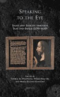 Speaking to the Eye: Sight and Insight Through Text and Image (1150-1650)