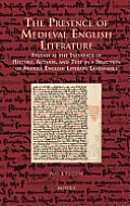 The Presence of Medieval English Literature: Studies at the Interface of History, Author, and Text in a Selection of Middle English Literary Landmarks