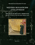 Western Monasticism Ante Litteram: The Spaces of Monastic Observance in Late Antiquity and the Early Middle Ages