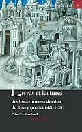 Livres Et Lectures Des Fonctionnaires Des Ducs de Bourgogne (CA. 1420-1520)