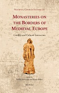 MCS 28 Monasteries on the Borders of Medieval Europe Jamroziak: Conflict and Cultural Interaction