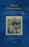 Public Declamations: Essays on Medieval Rhetoric, Education, and Letters in Honour of Martin Camargo