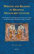 Writing and Reading in Medieval Manuscript Culture: The Translation and Transmission of the Story of Elye in Old French and Old Norse Literary Context