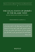 Religion and Law in Medieval Christian and Muslim Societies #1: The Legal Status of DIMMI-S in the Islamic West (Second/Eighth-Ninth/Fifteenth Centuries)