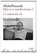 Qu'est-Ce Que La Critique?: Suivie de La Culture de Soi