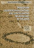 Hereditary Leukoencephalopathies and Demyelinating Neuropathies in Children