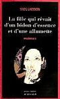 Millenium 2 La Fille Qui Revait Dun Bidon Dessence Et Dune Allumette
