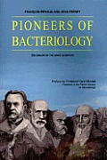 Pioneers in Bacteriology: Dictionary of the Great Scientists