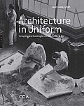 Architecture in Uniform Designing & Building for the Second World War