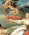 La Volupt, Du Gout French Painting in the Age of Madame de Pompadour