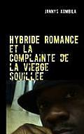 Hybride Romance Et La Complainte de La Vierge Souill E