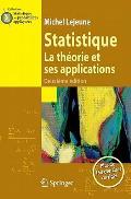 Statistique. La Theorie Et Ses Applications (Statistique Et Probabilites Appliquees)