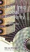 Faith in a Global Economy - A Primer for Christians - Risk Book Series #81