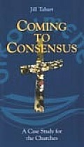 Coming to Consensus - A Case Study for the Churches
