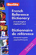 Berlitz French/English Reference Dictionary (Berlitz Phrase Book & Dictionary)