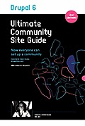 Drupal 6: Ultimate Community Site Guide Cover