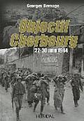 Objectif Cherbourg: 22-30 Juin 1944