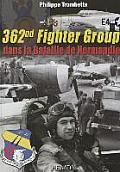 362nd Fighter Group: Dans La...