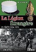 La Legion Etrangere En Algerie 1954-1962