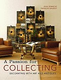 Passion for Collecting Decorating with Art & Antiques