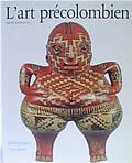 L'Art Precolombien: Nouvelle Edition Revue et Augmentee
