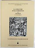 La Gravure d'illustration en Alsace au XVIe siècle, tome II: Imprimeurs Strasbourgeois