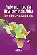 Trade and Industrial Development in Africa: Rethinking Strategy and Policy