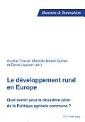 Le Developpement Rural En Europe: Quel Avenir Pour Le Deuxieme Pilier de la Politique Agricole Commune ?
