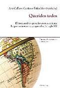 Queridos Todos: El Intercambio Epistolar Entre Escritores Hispanoamericanos y Espa?oles del Siglo XX