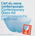 L'Art Du Verre Contemporain/Contemporary Glass Art/Zeitgenossische Glaskunst