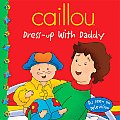 Caillou: Dress-Up with Daddy (Clubhouse)