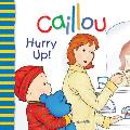 Caillou Hurry Up