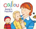 Caillou: Rosie's Pacifier (Hand-In-Hand)