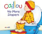 No More Diapers (Caillou)