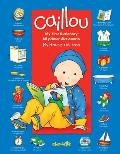 Caillou: My First Dictionary/Mi Primer Diccionario: My House/Mi Casa