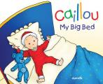Caillou: My Big Bed (Hand in Hand)