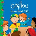 Caillou Show & Tell