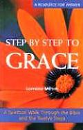 Step by Step to Grace: A Spiritual Walk Through the Bible and the Twelve Steps (Contemporary Pastoral and Spiritual Books)